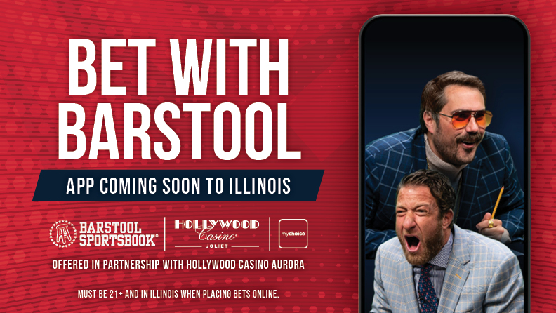"Smartphone with Big Cat & Dave Portnoy and text: ""Bet with Barstool / App Coming Soon to Illinois / Barstool Sportsbook logo, Hollywood Casino Joliet logo & mychoice logo / Offered in Partnership with Hollywood Casino Aurora / Must be 21+ and in Illinois when placing bets online."""